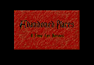 Abandoned Places A Time for Heroes rpg dos game 1992