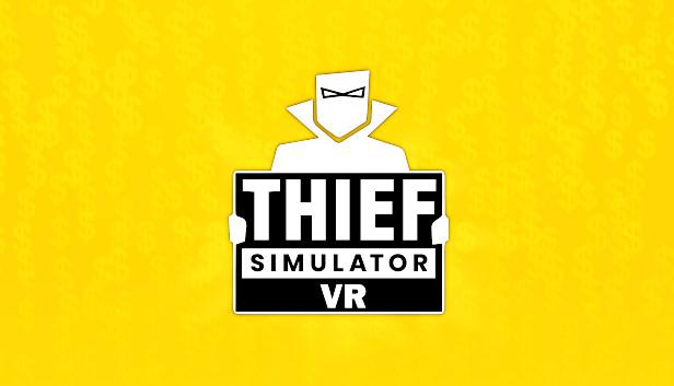 Thief Simulator VR simulation virtual reality game 2019